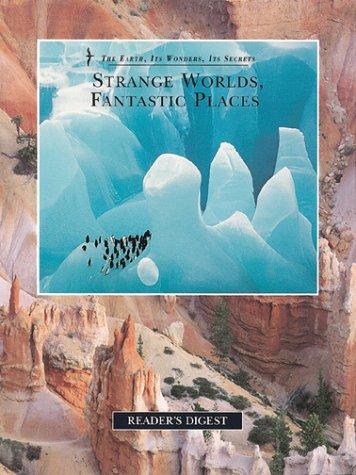 Strange Worlds, Fantastic Places by Reader's Digest Association