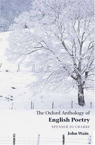 The Oxford Anthology of English Poetry, Vol 1: Spenser to Crabbe