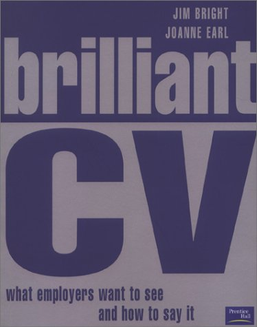 Brilliant Cv: What Employers Want To See And How To Say It
