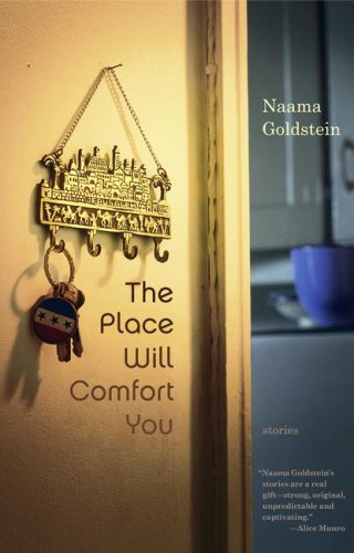 The Place Will Comfort You: Stories