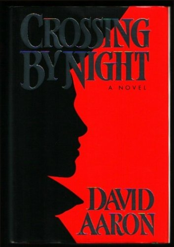 Crossing by Night by David Aaron