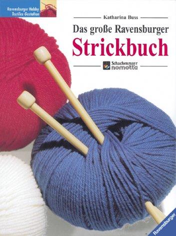 Das Große Ravensburger Strickbuch