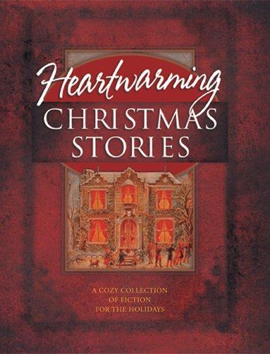 Heartwarming Christmas Stories: Christmas Express/A Cardinal/Broken Pieces/Poinsettia/Mary/Crossroads/Angels on High/Strike/Sweet Christmas/Christmas E-Mail/Grace/Edgar's Gift