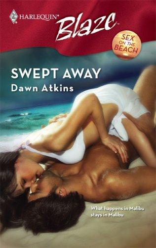 [Download] ➵ Swept Away (Harlequin Blaze #348)  By Dawn Atkins – Sunkgirls.info