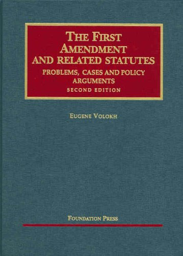 The First Amendment And Related Statutes Problems Cases And Policy Arguments By Eugene Volokh