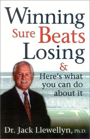 Winning Sure Beats Losing: & Here's What You Can Do About It