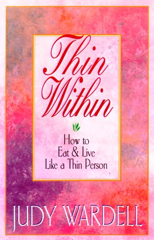 Thin Within: How to Eat and Live Like a Thin Person