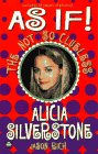 As If: Alicia Silverstone