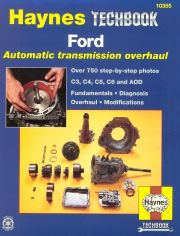 The Haynes Ford Automatic Transmission Overhaul Manual (Techbook Series)