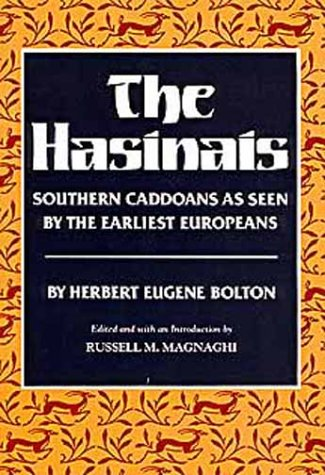 The Hasinais, Southern Caddoans As Seen By The Earliest Europeans