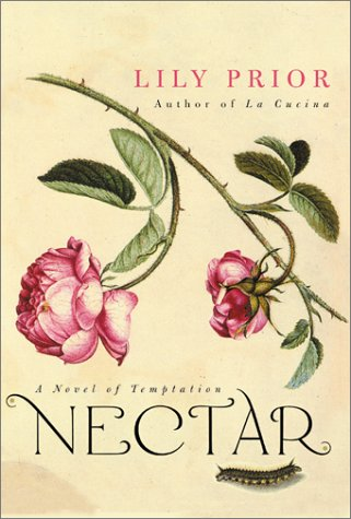 Nectar A Novel Of Temptation By Lily Prior