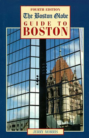 The Boston Globe Guide to Boston
