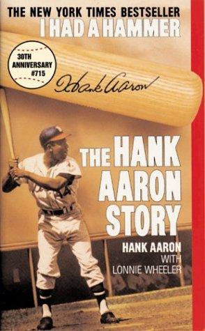I Had a Hammer by Hank Aaron