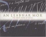 An Leabhar Mòr: The Great Book of Gaelic