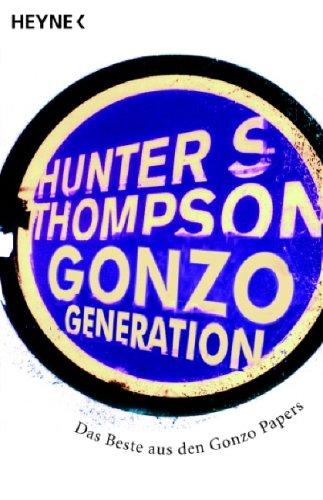 Gonzo Generation: Das Beste Aus Den Gonzo Papers