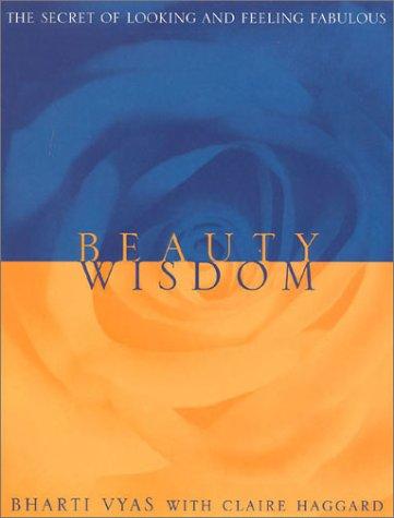 Beauty Wisdom by Bharti Vyas