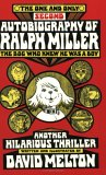 The One and Only Second Autobiography of Ralph Miller, the Dog Who Knew He Was a Boy: Another Hilarious Thriller
