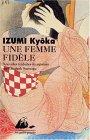 Une femme fidèle by Kyōka Izumi