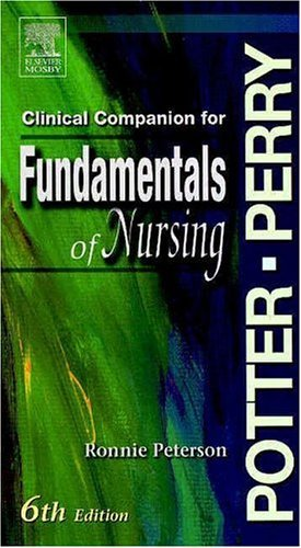 Clinical Companion to Accompany Potter & Perry's Fundamentals of Nursing