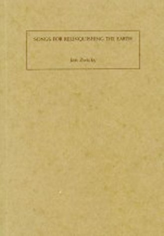 Songs for Relinquishing the Earth by Jan Zwicky