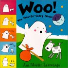 Woo! the Not-So-Scary Ghost by Ana Martín Larrañaga
