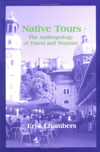 Native Tours: The Anthropology of Travel & Tourism