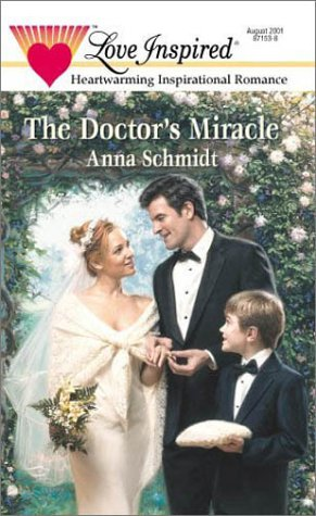 The Doctor's Miracle by Anna Schmidt
