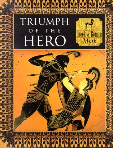 Triumph Of The Hero: Greek And Roman Myth