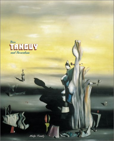 Yves Tanguy And Surrealism by Susan Davidson