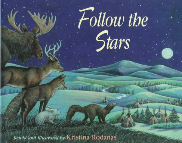 Follow The Stars: A Native American Woodlands Tale