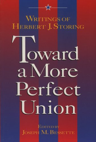 Toward A More Perfect Union: Writings Of Herbert J. Storing