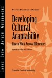 Developing Cultural Adaptability: How To Work Across Differences (Ideas Into Action Guidebooks)
