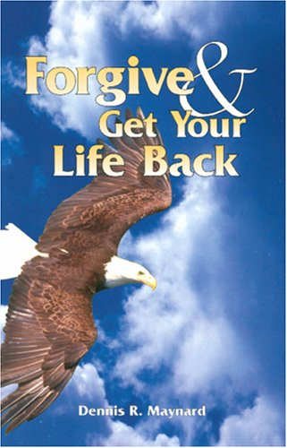Forgive and Get Your Life Back