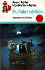 Flußfahrt mit Huhn. Abenteuergeschichte. ( Ab 9 J.).