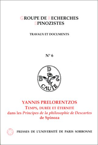 Temps, Duree Et Eternite Dans Les Principes de La Philosophie de Descartes de Spinoza