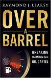 Over a Barrel: Breaking the Middle East Oil Cartel