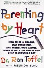 Parenting By Heart: How To Be In Charge, Stay Connected, And Instill Your Values, When It Feels Like You've Got Only 15 Minutes A Day