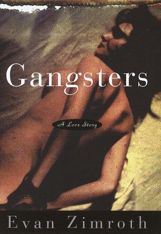 Gangsters by Evan Zimroth
