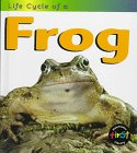 Life Cycle of a Frog (Life Cycle of A...)