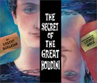The Secret Of The Great Houdini by Robert Burleigh