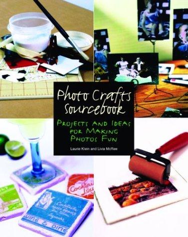 Photo Crafts Sourcebook by Laurie Klein