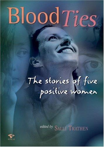 Blood Ties: The Stories of Five Positive Women