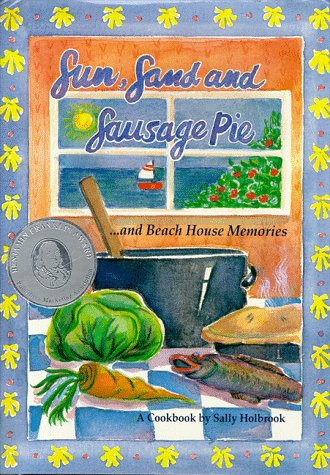 Sun, Sand, and Sausage Pie: --And Beach House Memories: A Cookbook