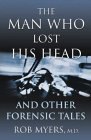 The Man Who Lost His Head: And Other Forensic Tales