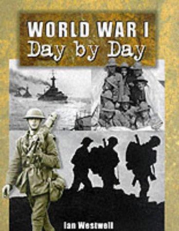 World War I: Day By Day