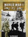 World War I: Day By Day