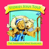 The Shepherd Who Searched (Stories Jesus Told) (Stories Jesus Told)