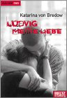 Ludvig Meine Liebe by Katarina von Bredow