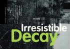 Irresistible Decay: Ruins Reclaimed