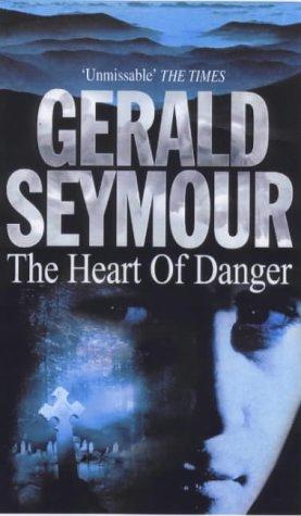 Heart Of Danger by Gerald Seymour
